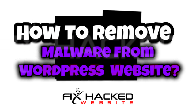 How To Remove Malware From WordPress Website