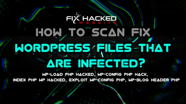 Fix wp-load php hacked, wp-config php hack, index php wp hacked, exploit wp-config PHP, wp-blog header php .