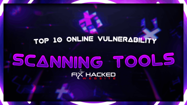 Top 10 Online Vulnerability Scanning Tools