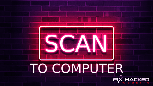 Scan to computer Fix hacked website