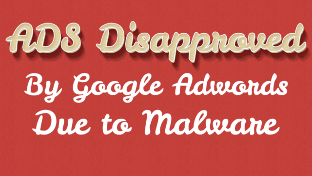 Google Ads Disapproved Due To Malware