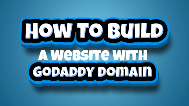 How To Build A Website With Godaddy Domain