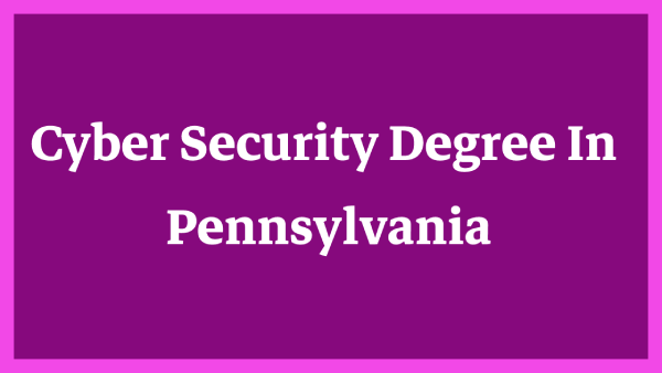 Cyber Security Degree In Pennsylvania
